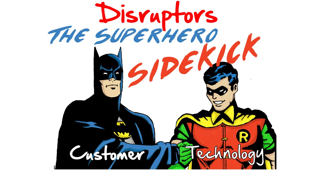 Disruption - Technology or Customer Driven